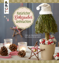 Natürlicher Dekozauber Weihnachten von Hammeley,  Maren, Milan,  Kornelia, Pypke,  Susanne, Wicke,  Susanne