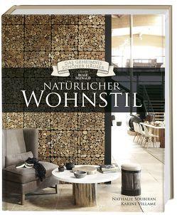 Natürlicher Wohnstil (Das Geheimnis schöner Häuser) von Soubiran,  Nathalie, Villame,  Karine