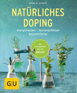 Natürliches Doping von Siewert,  Aruna M.