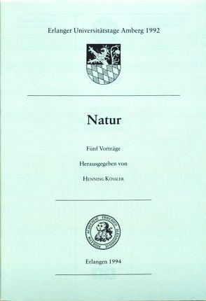 Natur von Becker,  Volker, Fülleborn,  Ulrich, Kössler,  Henning, Mueller,  Klaus, Schüssler,  Hans W, Wittern,  Renate