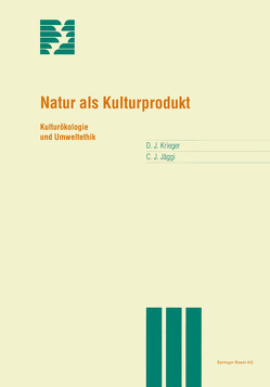 Natur als Kulturprodukt von Jäggi,  Christian, Krieger,  David