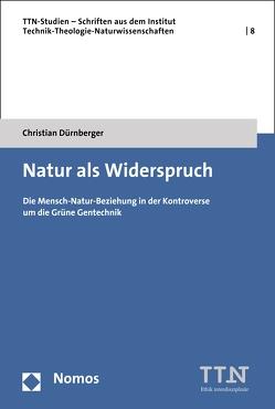 Natur als Widerspruch von Dürnberger,  Christian