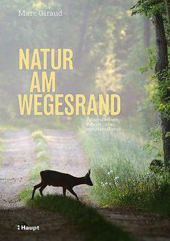 Natur am Wegesrand von Cahez,  Fabrice, Giraud,  Marc, Niehaus,  Monika, Wink,  Coralie