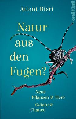 Natur aus den Fugen? von Bieri,  Atlant