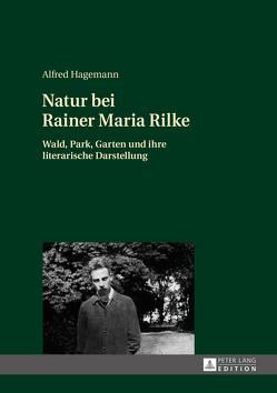 Natur bei Rainer Maria Rilke von Hagemann,  Alfred