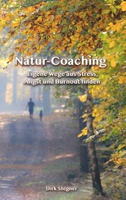 Natur-Coaching von Stegner,  Dirk