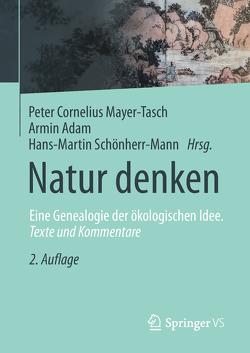 Natur denken von Adam,  Armin, Mayer-Tasch,  Peter Cornelius, Schönherr-Mann,  Hans-Martin