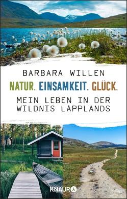 Natur. Einsamkeit. Glück. von Micus,  Andrea, Willen,  Barbara