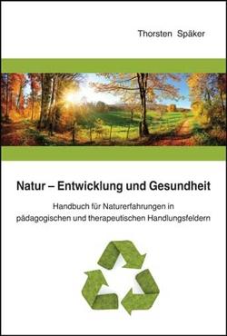 Natur – Entwicklung und Gesundheit von Späker,  Thorsten
