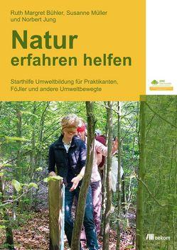 Natur erfahren helfen von Bühler,  Ruth Margret, Jung,  Norbert, Mueller,  Susanne