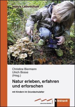 Natur erleben, erfahren und erforschen von Biermann,  Christine, Bosse,  Ulrich