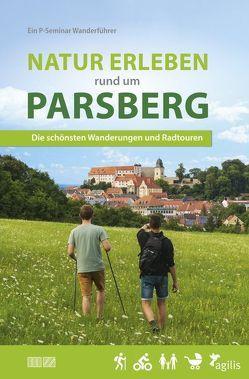 Natur erleben rund um Parsberg von Wirth,  Miriam