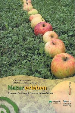 Natur erleben von Forum Umweltbildung, Unterbruner,  Ulrike