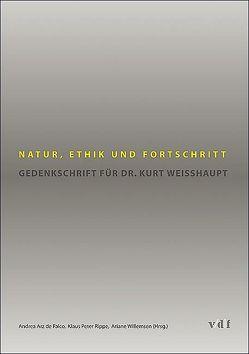 Natur, Ethik und Fortschritt von Arz de Falco,  Andrea, Rippe,  Klaus P, Willemsen,  Ariane