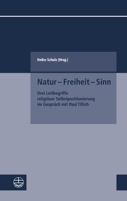 Natur – Freiheit – Sinn von Schulz,  Heiko