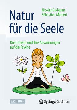 Natur für die Seele von Bretthauer,  Jutta, Guéguen,  Nicolas, Meineri,  Sébastien