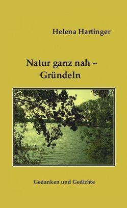Natur ganz nah – Gründeln von Hartinger,  Helena