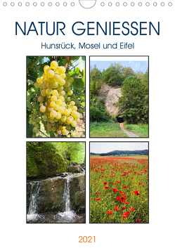 Natur genießen – Hunsrück, Mosel und Eifel (Wandkalender 2021 DIN A4 hoch) von Frost,  Anja