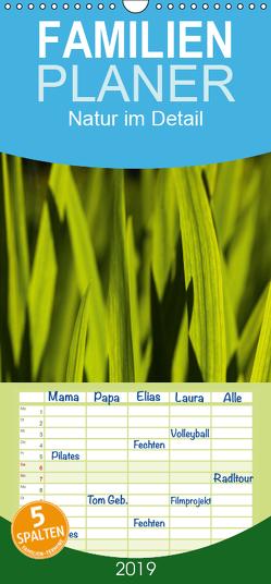 Natur im Detail – Familienplaner hoch (Wandkalender 2019 , 21 cm x 45 cm, hoch) von Grossbauer,  Sabine