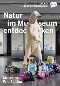 Natur im Museum entdecken von Altzweig,  Daniel, Fickert,  Bernd, Geller-Grimm,  Fritz, Knepper,  Gabriele, Lembcke-Thiel,  Astrid, Lerp,  Hannes