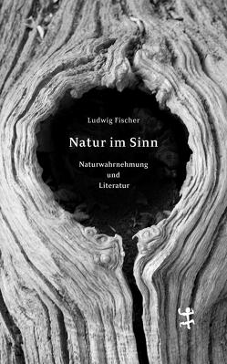 Natur im Sinn von Fischer,  Ludwig