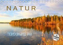Natur … im Spiegel (Tischkalender 2019 DIN A5 quer)