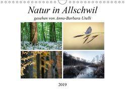 Natur in Allschwil (Wandkalender 2019 DIN A4 quer) von Utelli,  Anna-Barbara