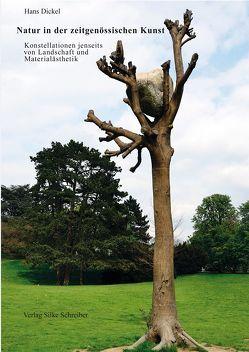 Natur in der zeitgenössischen Kunst von Dickel,  Hans