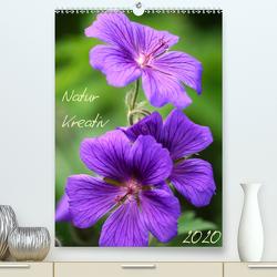 Natur Kreativ(Premium, hochwertiger DIN A2 Wandkalender 2020, Kunstdruck in Hochglanz) von Mahrhofer,  Verena