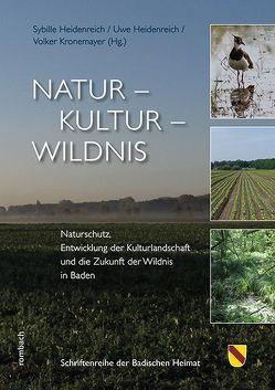 Natur – Kultur – Wildnis von Heidenreich,  Sibylle, Heidenreich,  Uwe, Kronemayer,  Volker