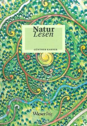 Natur Lesen von Karner,  Günther, Matthiessen,  Johannes