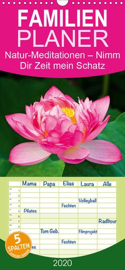 Natur-Meditationen – Nimm Dir Zeit mein Schatz – Familienplaner hoch (Wandkalender 2020 , 21 cm x 45 cm, hoch) von CALVENDO