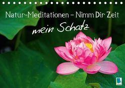Natur-Meditationen – Nimm Dir Zeit mein Schatz (Tischkalender 2018 DIN A5 quer) von CALVENDO,  k.A.
