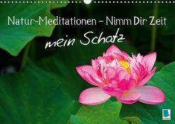 Natur-Meditationen – Nimm Dir Zeit mein Schatz (Wandkalender 2018 DIN A3 quer) von CALVENDO,  k.A.