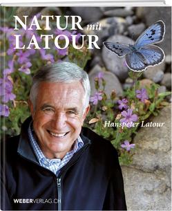 Natur mit Hanspeter Latour von Latour,  Hanspeter