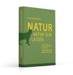 Natur Natur sein lassen von Bibelriether,  Hans