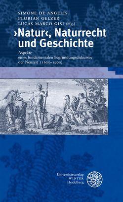 ›Natur‹, Naturrecht und Geschichte von De Angelis,  Simone, Gelzer,  Florian, Gisi,  Lucas Marco