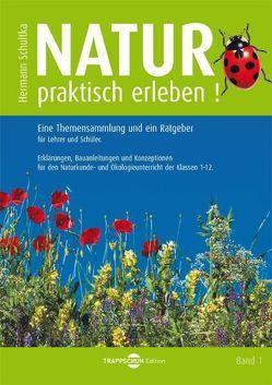 Natur praktisch erleben! von Schultka,  Hermann