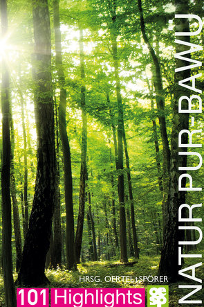 Natur pur – Baden-Württemberg von Oertel + Spörer Verlag
