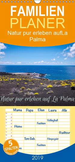 Natur pur erleben auf La Palma – Familienplaner hoch (Wandkalender 2019 <strong>21 cm x 45 cm</strong> hoch) von Malms,  Emel