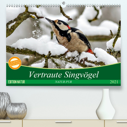 NATUR PUR Vertraute Singvögel (Premium, hochwertiger DIN A2 Wandkalender 2021, Kunstdruck in Hochglanz) von N.,  N.