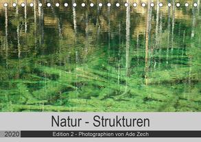 Natur – Strukturen / Edition 2 (Tischkalender 2020 DIN A5 quer) von Zech,  Ade