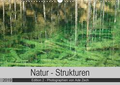 Natur – Strukturen / Edition 2 (Wandkalender 2019 DIN A3 quer) von Zech,  Ade