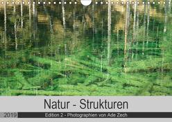 Natur – Strukturen / Edition 2 (Wandkalender 2019 DIN A4 quer) von Zech,  Ade