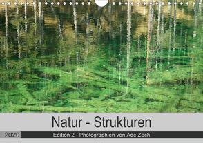 Natur – Strukturen / Edition 2 (Wandkalender 2020 DIN A4 quer) von Zech,  Ade