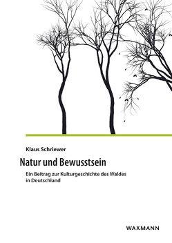Natur und Bewusstsein von Schriewer,  Klaus