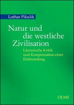 Natur und die westliche Zivilisation von Pikulik,  Lothar