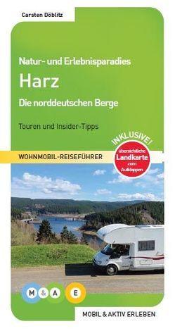 Natur- und Erlebnisparadies Harz von Döblitz,  Carsten