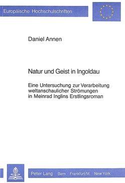 Natur und Geist in Ingoldau von Annen,  Daniel