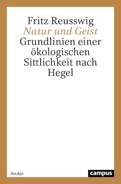 Natur und Geist von Reusswig,  Fritz
